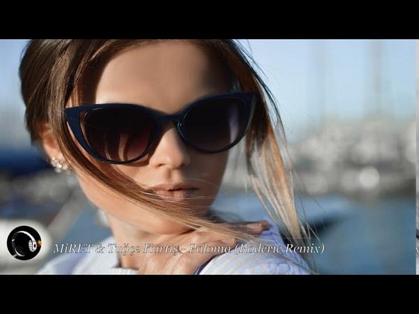 MiRET Tuğçe Kurtiş Paloma Roderic Remix