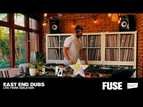 FUSE Live From Isolation w East End Dubs