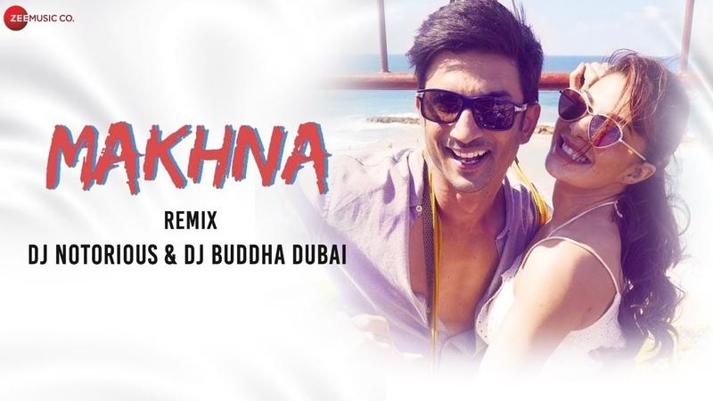Makhna Remix by DJ Notorious DJ Buddha Dubai Drive Sushant Singh Rajput Jacqueline Fernandez