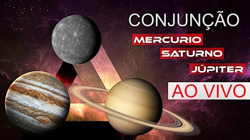 Conjunção Tripla Júpiter Saturno e Mercúrio AO VIVO