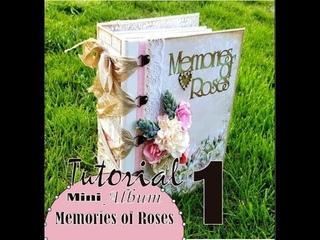 Tutorial 1/10 Best gift for Best Friend interactive scrapbook mini album Memories of Roses KIT