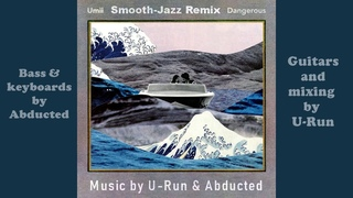 Umii - Dangerous [Smotth Jazz/Soul REMIX by U-Run & Abducted