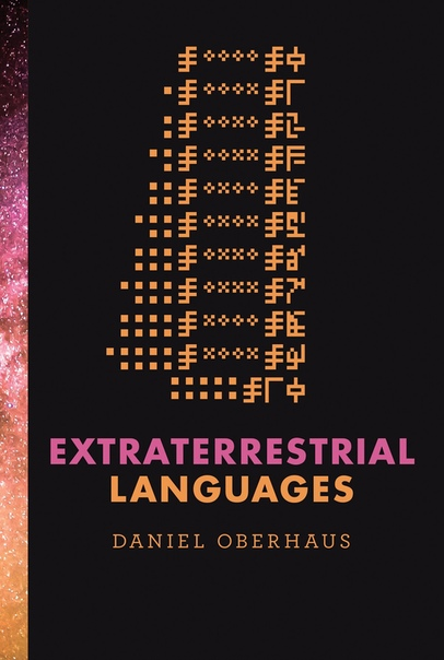 Daniel Oberhaus - Extraterrestrial Languages-MIT Press (2019)