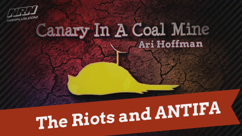 The Riots and ANTIFA | Canary in a Coal Mine S1 Ep24 | NRN