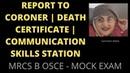 REPORT TO CORONER | DEATH CERTIFICATE | COMMUNICATION SKILLS STATION