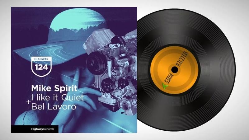 Mike Spirit - Bel Lavoro (Original Mix)
