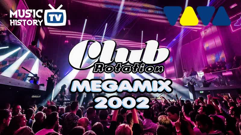 Music History TV VIVA Club Rotation MEGAMIX 2002