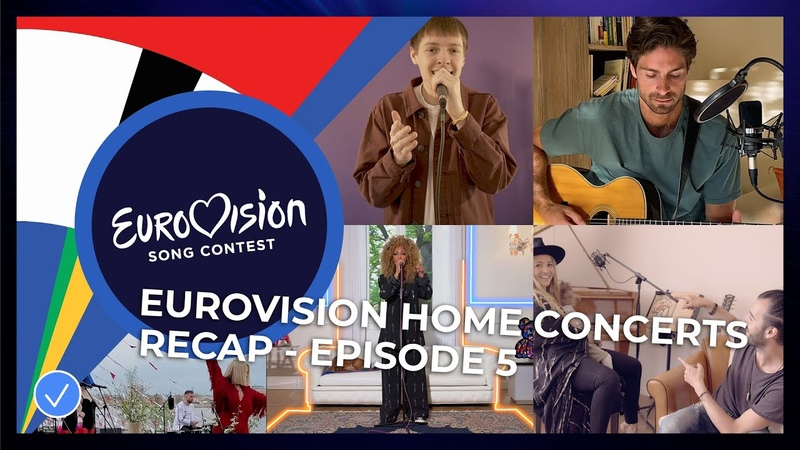 RECAP Eurovision Home Concerts All songs of episode 5