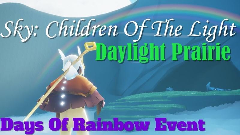 Sky Children Of The Light Days Of Rainbow Event🌈 Daylight Prairie LittleP Anh