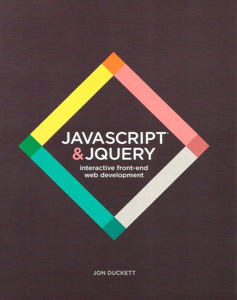 JavaScript and JQuery Interactive Front-End Web Development by Jon Duckett