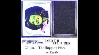Premature Ejaculation - Death Cultures (1987)