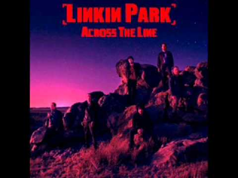Linkin Park Across The Line She Couldn't