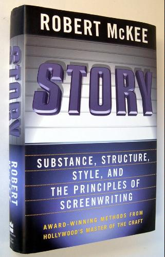 Robert McKee - Story: Substance, Structure, Style, and the Principles of Screenwriting