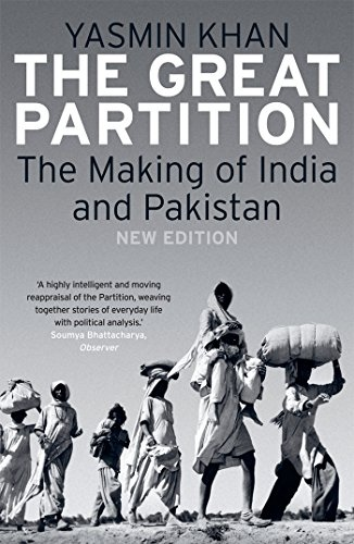 The Great Partition The Making of India and Pakistan, New Edition by Yasmin Khan