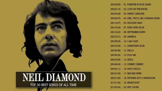 Neil Diamond Greatest Hits Full Album Top 30 Greatest Songs Of Neil Diamond Collection