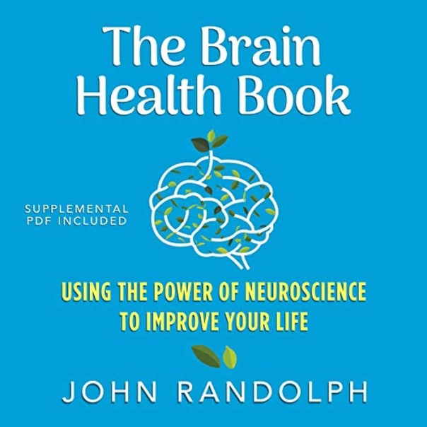 The Brain Health Book By John Randolph PhD