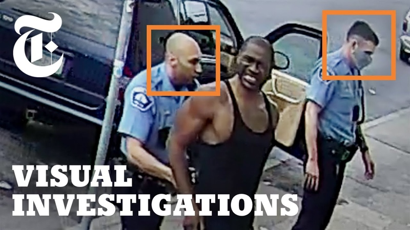 How George Floyd Was Killed in Police Custody Visual Investigations
