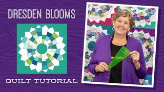 Make a Dresden Blooms Quilt with Jenny Doan of Missouri Star Quilt Co (Video Tutorial)