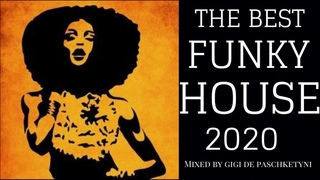 The Best Funky House Mix 2020 / Mixed by Gigi de Paschketyni - Session44 +TRACKLIST