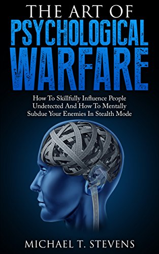 The Art Of Psychological Warfare by Michael T. Stevens (z-lib.org)
