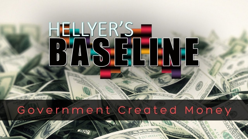 HELLYER'S BASELINE Government Created Money Ep 5