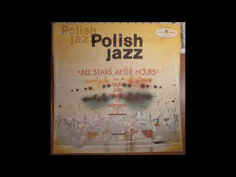 All Stars After Hours Night Jam Session In Warsaw 1973 Polish Jazz Vol 37 1973 full album