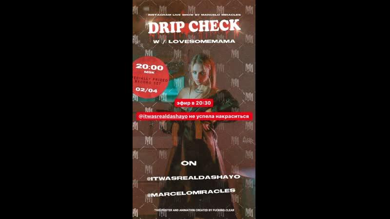 DRIP CHECK w Lovesomemama 02 04 20