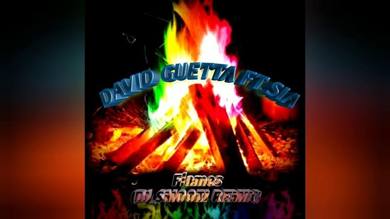 David Guetta ft. Sia - Flames ( DJ_SMOOZI REMIX)