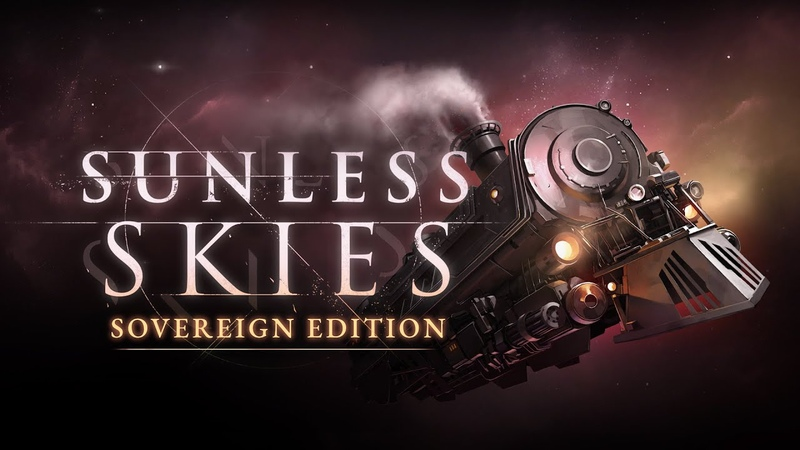 Sunless Skies: Sovereign Edition | EGX Trailer | PS4, Xbox One Switch