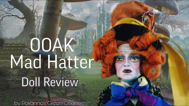 ООАК Безумный Шляпник Обзор куклы Алиса в Стране Чудес
