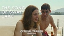 The Song Of Sway Lake (2018) | Official Trailer