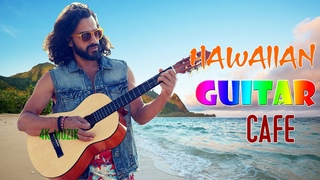 Relaxing Hawaiian Guitar Music - Happy Cafe Music - Guitar Instrumental Music For Relax, Study, Work
