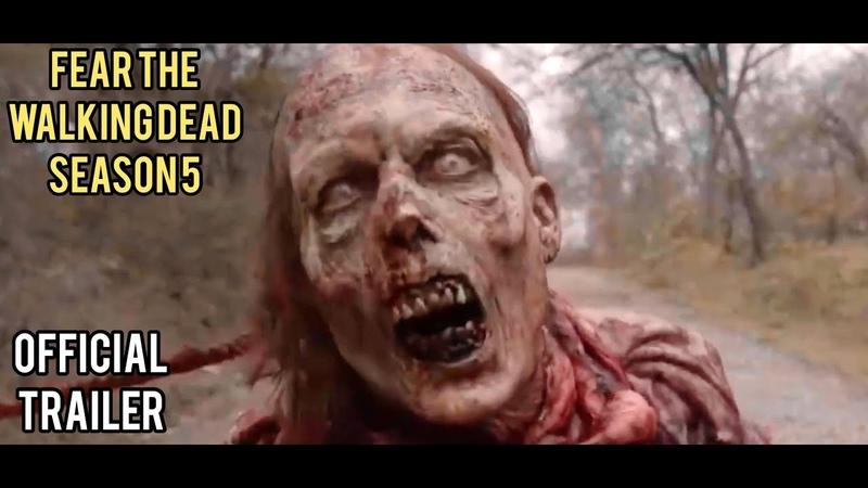 Бойтесь Ходячих Мертвецов / Fear The Walking Dead | Официальный трейлер - 5 сезон (2019)