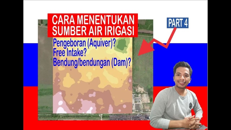 IRRIGATION DESIGN Keputusan Menentukan Sumber Air Irigasi Part 4