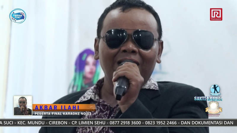 KENANGAN AKBAR ILAHI PESERTA NO 13 BABAK FINAL SINGING COMPETITION PESTA RAKYAT CIREBON