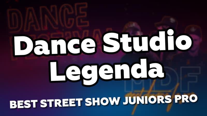 BEST STREET SHOW JUNIORS PRO Dance Studio Legenda