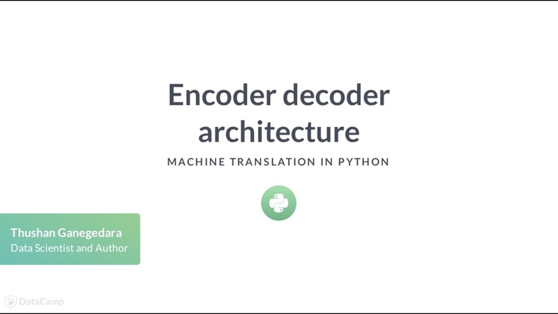 Python Tutorial Encoder decoder architecture