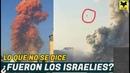 Beirut - LO QUE NO SE DICE NUBES DE HONGO- ¿ Fueron los Israelies?
