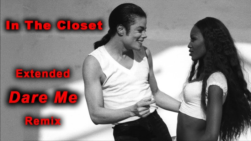 In The Closet Extended 'Dare Me' Remix Michael Jackson