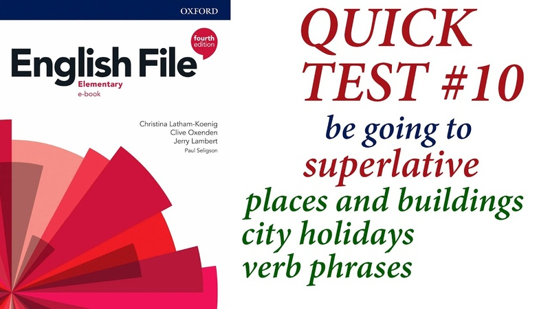 Englis File 4th ELEMENTARY Quick Test 10 Superlative, be going to, superlative (ef4) Разбираем тесты