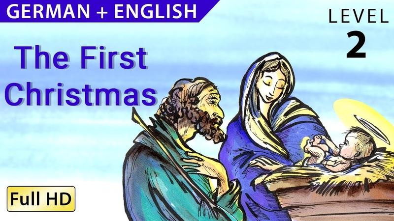 Die erste Weihnacht - Bilingual Deutsch lernen mit Untertiteln - Eine Geschichte für Kinder