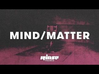 Mind/Matter (DJ set) - Rinse France