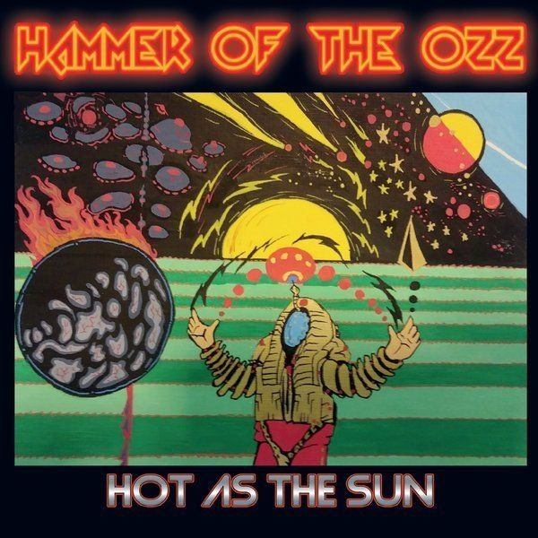 Hammer Of The Ozz - Hot As The Sun