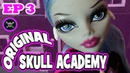 Monster High Doll Series Original Skull Academy Episode 3