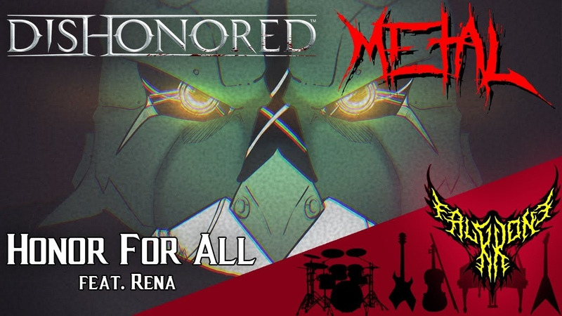 Dishonored Honor for All End Credits feat Rena Intense Symphonic Metal Cover