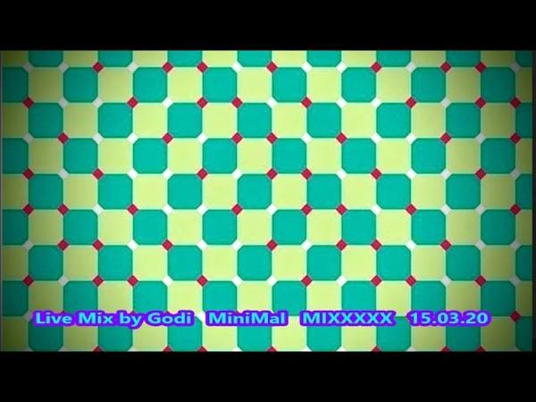 Live Mix by Godi MiniMal MIXXXXX 15 03 20