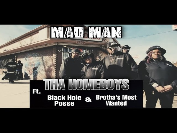 Tha Homeboys Mad Man feat Black Hole Posse Brothas Most Wanted Tha Homegirl