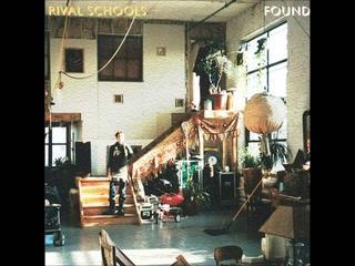 RIVAL SCHOOLS Found [full album]