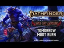 Pathfinder 2e | Age of Ashes 21 | Tomorrow Must Burn